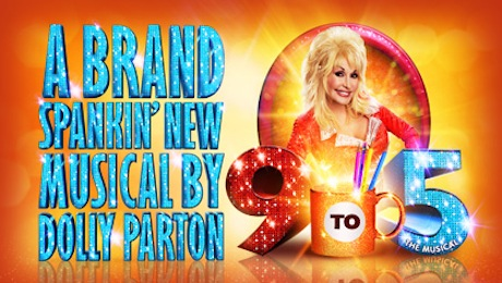 9 to 5 - A Brand Spankin' New Musical by Dolly Parton