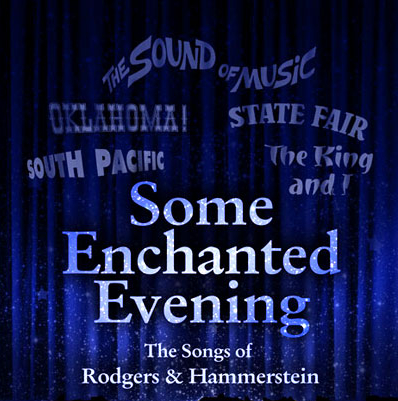 Some Enchanted Evening - The Songs of Rodgers & Hammerstein